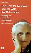Joseph Ratzinger, Der Gott des Glaubens und der Gott der Philosophen