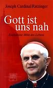 Joseph Ratzinger, Gott ist uns nah