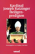 Joseph Ratzinger, Heiligenpredigten